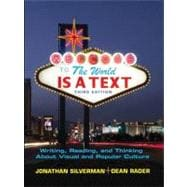 World is a Text, The: Writing, Reading and Thinking About Visual and Popular Culture