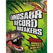 Dinosaur Record Breakers Awesome Dinosaur Facts