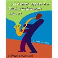 A Creative Approach to Music Fundamentals: With Cd-Rom