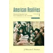 American Realities, Volume I : Historical Episodes from the First Settlements to the Civil War