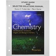 Study Guide and Selected Solutions Manual for Chemistry An Introduction to General, Organic, and Biological Chemistry