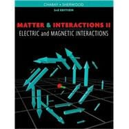 Matter and Interactions: Volume 2: Electric and Magnetic Interactions, 3rd Edition