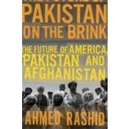 Pakistan on the Brink : The Future of America, Pakistan, and Afghanistan