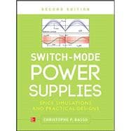 Switch-Mode Power Supplies, Second Edition SPICE Simulations and Practical Designs