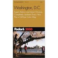 Fodor's Washington, D. C. 2000 : Expert Advice and Smart Choices, Completely Updated Every Year, Plus a Full Size Color Map