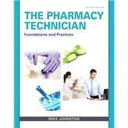 The Pharmacy Technician Foundations and Practice PLUS MyHealthProfessionsLab with Pearson eText -- Access Card Package
