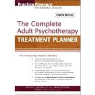 The Complete Adult Psychotherapy Treatment Planner, 4th Edition