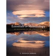 Essentials of Meteorology: An Invitation to the Atmosphere, 6th Edition