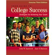 Your Guide to College Success Strategies for Achieving Your Goals, Concise Edition (with InfoTrac)