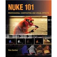 Nuke 101 : Professional Compositing and Visual Effects