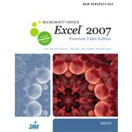 New Perspectives on Microsoft Office Excel 2007, Brief, Premium Video Edition, 1st Edition