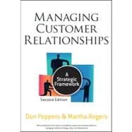 Managing Customer Relationships : A Strategic Framework