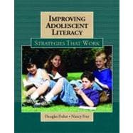 Improving Adolescent Literacy : Strategies at Work