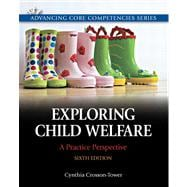 Exploring Child Welfare A Practice Perspective Plus MySearchLab with eText -- Access Card Package