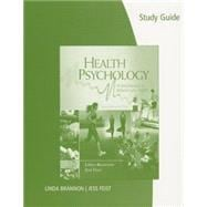 Study Guide for Brannon/Feist's Health Psychology: An Introduction to Behavior and Health, 7th