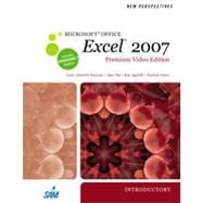 New Perspectives on Microsoft Office Excel 2007, Introductory, Premium Video Edition, 1st Edition