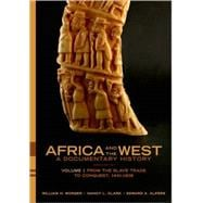Africa and the West: A Documentary History Volume 1: From the Slave Trade to Conquest, 1441-1905
