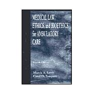 Medical Law, Ethics and Bioethics for Ambulatory Health Care