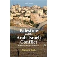 Palestine and the Arab-Israeli Conflict A History with Documents
