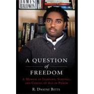 A Question of Freedom A Memoir of Learning, Survival, and Coming of Age in Prison