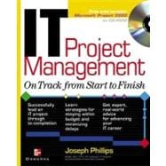 IT Project Management : On Track from Start to Finish