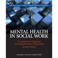 Mental Health in Social Work A Casebook on Diagnosis and Strengths Based Assessment Plus MySocialWorkLab with eText -- Access Card Package