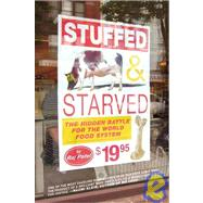 Stuffed and Starved : The Hidden Battle for the World Food System