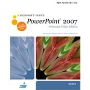 New Perspectives on Microsoft Office PowerPoint 2007, Brief, Premium Video Edition, 1st Edition