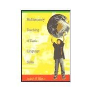 Multisensory Teaching of Basic Language Skills : Theory and Practice