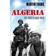 Algeria France's Undeclared War