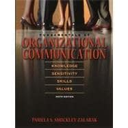 Fundamentals of Organizational Communication:  Knowledge, Sensitivity, Skills, Values