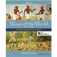 Ways of the World with Sources for AP*, Second Edition A Global History