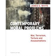 Contemporary Moral Problems : War, Terrorism, Torture and Assassination
