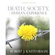 Death, Society and Human Experience Plus MySearchLab with eText -- Access Card Package