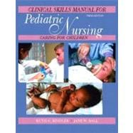 Pediatric Nursing Clinical Skills Manual