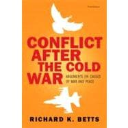 Conflict after the Cold War : Arguments on Causes of War and Peace