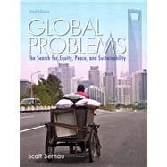 Global Problems The Search for Equity, Peace, and Sustainability Plus MySearchLab with eText -- Access Card Package