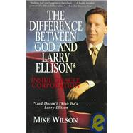 The Difference Between God and Larry Ellison: Inside Oracle Corporation : God Doesn't Think He's Larry Ellison