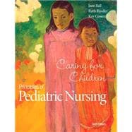 Principles of Pediatric Nursing Caring for Children Plus MyNursingLab with Pearson eText -- Access Card Package