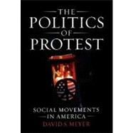 The Politics of Protest Social Movements in America