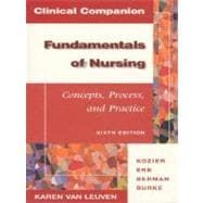 Clinical Handbook to Accompany Fundamentals of Nursing : Concepts, Process& Practices