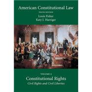 American Constitutional Law: Constitutional Rights: Civil Rights and Civil Liberties