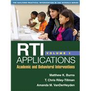 RTI Applications, Volume 1 Academic and Behavioral Interventions