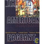 Since 1865 Vol. II : The American Pageant: A History of the Republic