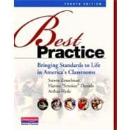 Best Practice, Fourth Edition : Bringing Standards to Life in America's Classrooms