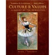Culture and Values A Survey of the Humanities, Volume II