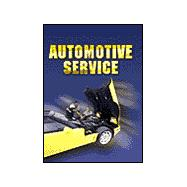Automotive Service : Inspection, Maintenance, and Repair