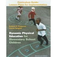 Dynamic Physical Education Curriculum Guide : Lesson Plans for Implementation