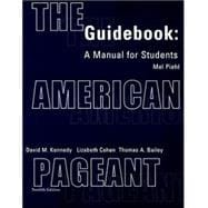 Guidebook Complete for Kennedy/Cohen/Bailey's The American Pageant: A History of the Republic, 12th
