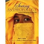 Seeing Anthropology Cultural Anthropology Through Film (Book Alone)